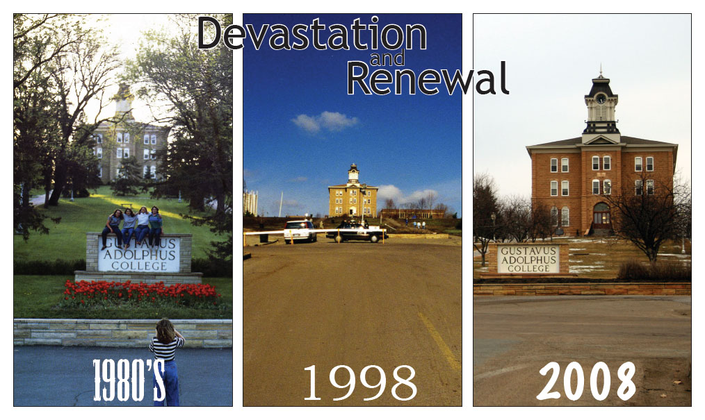 Gustavus suffered extensive damage in the St. Peter tornado. The pictures (left to right) were taken before the tornado, a few days after the tornado and earlier this week.