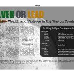 SILVER OR LEAD: Wealth and Violence in the War on Drugs