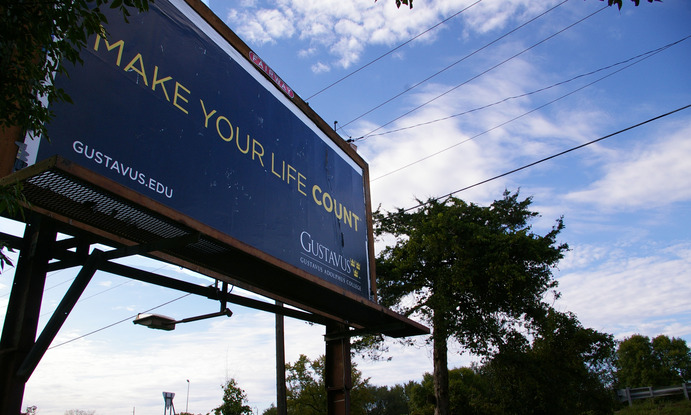 A Gustavus billboard located on Highway 169 near Land of Memories Park just oustide of Mankato utilizes the new advertising slogan. Tom Lany.